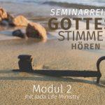 Seminar Gottes Stimme hören - Modul 2